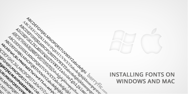 Installing-fonts-on-Windows-and-Mac-berryfic